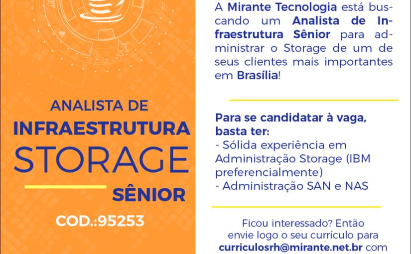[GEBE Empregos] Oportunidade para Analista de Infraestrutura Storage- Mirante Tecnologia – 06/12