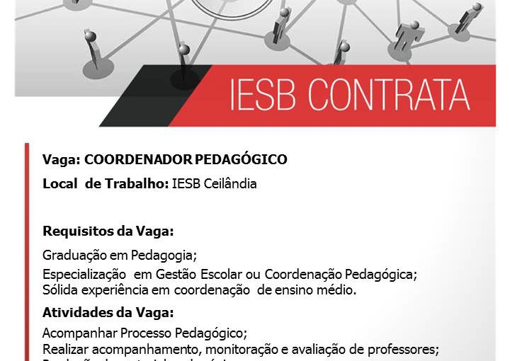 [GEBE Oportunidades] COORDENADOR PEDAGÓGICO, ORIENTADOR EDUCACIONAL – IESB – 13/01
